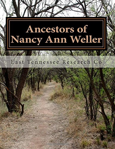 Ancestors of Nancy Ann Weller por East Tennessee Research Co