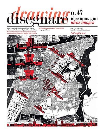 Disegnare idee immagini n 47 / 2013: Rivista semestrale del Dipartimento di Storia, Disegno e Restauro dell'Architettura