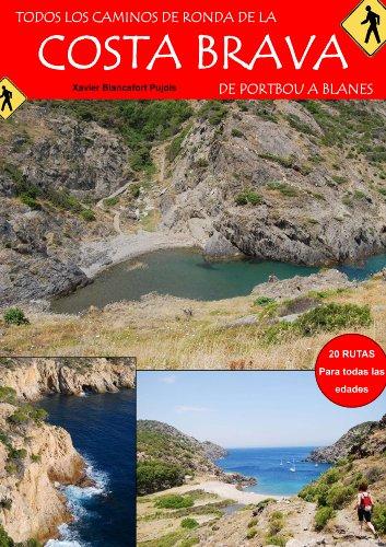 Todos los Caminos de Ronda de la Costa Brava por Xavier Blancafort Pujols