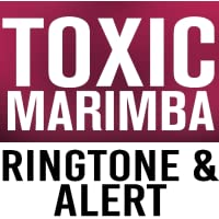 Toxic Marimba Ringtone and Alert
