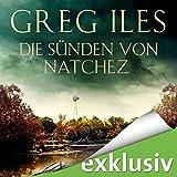 Die Sünden von Natchez (Natchez 3) - Greg Iles