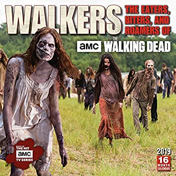 Walkers The Eaters, Biters, and Roamers of Amc the Walking Dead 2019 Calendar