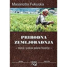 Prirodna zemljoradnja : teorija i praksa zelene filozofije