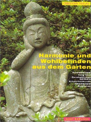 Aromatherapie-garten (Harmonie und Wohlbefinden aus dem Garten: Aromatherapie - Feng Shui - Ganzheitliches Gärtnern - Kräuterheilkunde - Farbtherapie - Meditation)