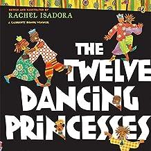 The Twelve Dancing Princesses by Rachel Isadora (2009-11-12)