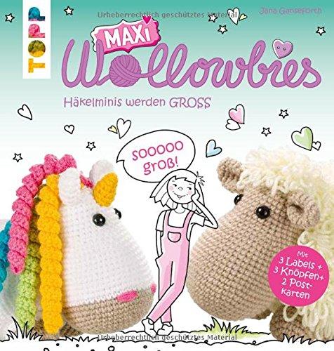 Preisvergleich Produktbild MAXI Wollowbies: Häkelminis werden GROSS. Mit 3 Labels, 3 Knöpfen, 2 Postkarten und Online-Videos