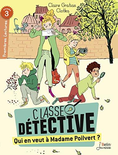 Classe détective : Qui en veut à madame Poilvert ?