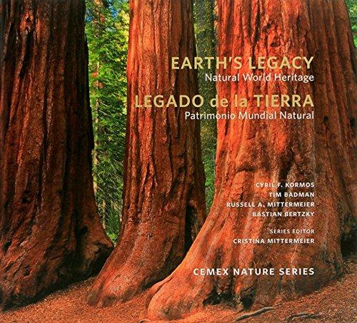 Earth's Legacy: Natural World Heritage / Legado de la Tierra: Patrimonio Mundial Natural: 3 (CEMEX Nature Series)
