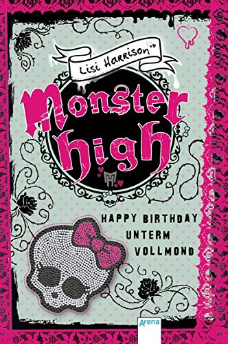 Monster High (3). Happy Birthday unterm Vollmond