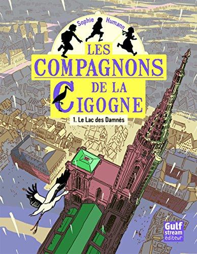 Les Compagnons de la cigogne - tome 1 Le Lac des damnés (1) par Sophie Humann