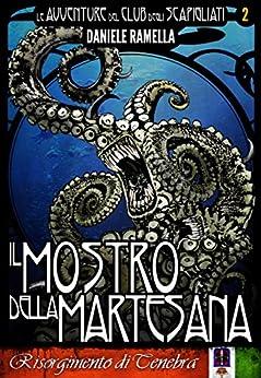 Il mostro della Martesana (Le Avventure del Club degli Scapigliati Vol. 2) di [Ramella, Daniele]