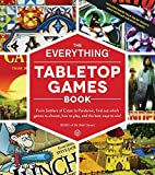 The Everything Tabletop Games Book: From Settlers of Catan to Pandemic, Find Out Which Games to Choose, How to Play, and the Best Ways to Win! (Everything (R))