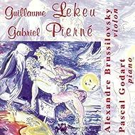Lekeu: Sonate en Sol Majeur - Pierné: Sonate en Ré Majeur opus 36