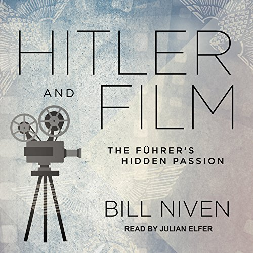 Hitler and Film: The F�hrer's Hidden Passion