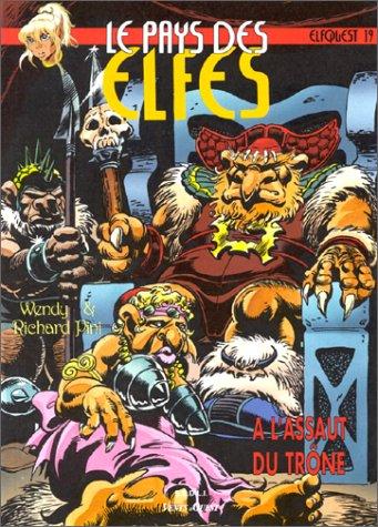 Le pays des elfes tome 19 : A l'assaut du trône par Richard Pini, Wendy Pini