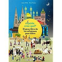 ¿Quién cree qué?: El gran libro de las religiones para niños (Libros para los que aman los libros)