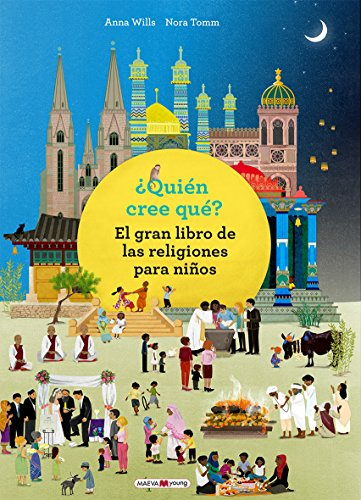 ¿Quién cree qué?: El gran libro de las religiones para niños (Libros para los que aman los libros) por Anna Wills