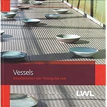 Vessels. Installationen von Young-Jae Lee: Ausstellungskatalog