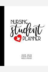 Nursing Student Planner 2019-2020 Academic Calendar Weekly And Monthly: A Nursing School Planner For the 2019-2020 Academic Year Paperback