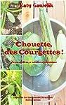 Chouette, des Courgettes ! - La courg...