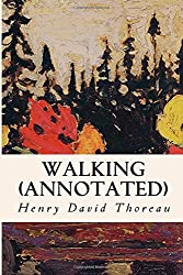 Walking (annotated) by Henry David Thoreau (2015-11-15)