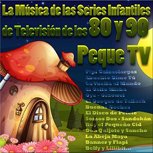 Peque Tv: La Música de las Series Infantiles de Televisión de los...