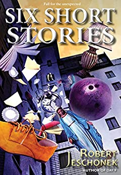 6 Short Stories (English Edition) von [Jeschonek, Robert]