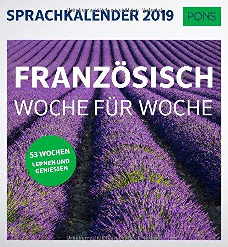 PONS Sprachkalender 2019 Französisch Woche für Woche: 52 Wochen Lernen und Geniessen