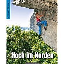 Kletterführer Hoch im Norden: Ith - Kanstein - Hohenstein - Brunkensen - Selter - Kahlberg
