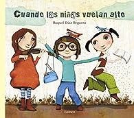 Cuando las niñas vuelan alto par Raquel Díaz Reguera