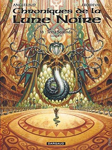 Les Chroniques de la Lune Noire - tome 16 - Terra secunda - Livre 2/2 de François Froideval (23 octobre 2014) Album