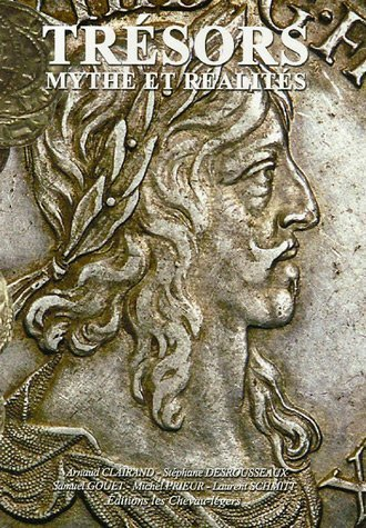 Trsors : Mythes et ralits de Arnaud Clairand (28 avril 2006) Broch