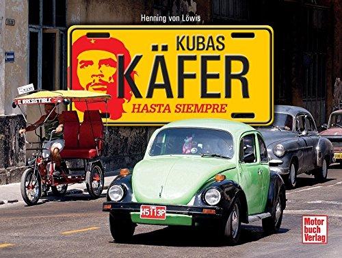 Kubas Käfer: Hasta Siempre (Amerikanische Käfer)