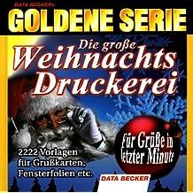 Goldene Serie. Die Große Weihnachts- Druckerei. CD- ROM für Windows 95/98/ Me/ NT/2000. 2222 Vorlagen für Grußkarten, Fensterfolien etc