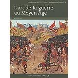 Lart de la guerre au Moyen Age