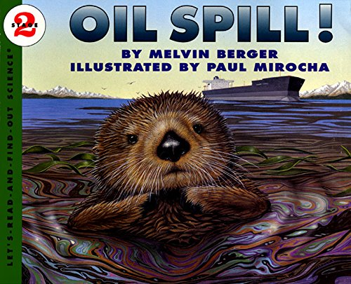 Oil Spill! (Let's Read-and-find-out Science, Stage 2)