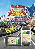 GPS Praxisbuch Garmin Montana - Serie: Einer für alles (GPS Praxisbuch-Reihe von Red Bike)