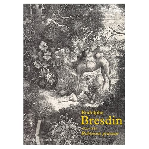 Rodolphe Bresdin, 1822-1885, robinson graveur