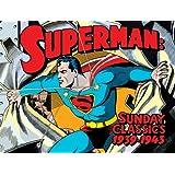 Superman Sunday Classics: Strips 1-183, 1939-1943
