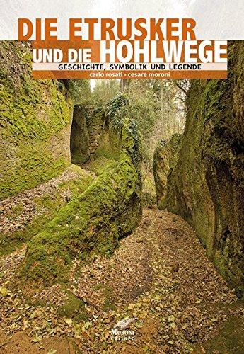 Die Etrusker und ihre Hohlwege: Geschichte, Symbolik und Legende