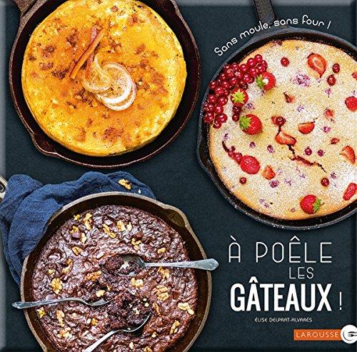 À poêle les gâteaux ! par Élise Delprat-Alvarès