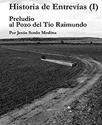 Historia de Entrevías (I): Preludio al Pozo de Tío Raimundo (Spanish Edition)