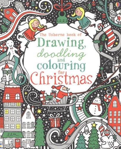 Drawing, Doodling & Colouring: Christmas (Usborne Art Ideas)