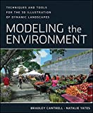 [(Modeling the Environment : Techniques and Tools for the 3D Illustration of Dynamic Landscapes)] [By (author) Bradley C