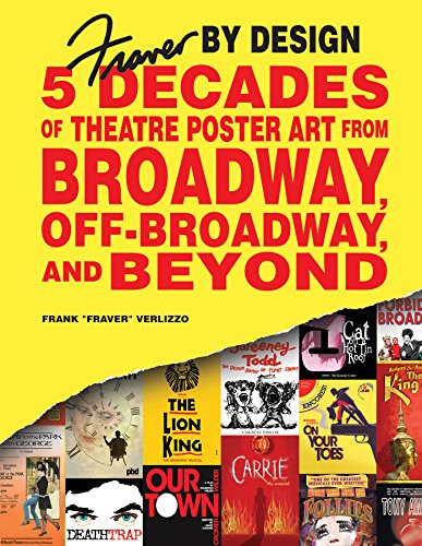 Fraver by Design: Five Decades of Theatre Poster Art from Broadway, Off-Broadway, and Beyond por Frank