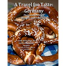 A Travel for Taste: Germany: The food and culture of Bavaria and Franconia (English Edition)
