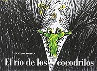 El río de los cocodrilos par Gustavo Roldán Devetach