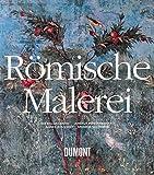 Römische Malerei: Vom Hellenismus bis zur Spätantike - Ida Baldassarre, Angela Pontrandolfo, Agnes Rouveret, Monica Salvadori