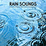 Rain Sounds Ambience for Meditation, Relaxation, Massage, Yoga, Tai Chi, Reiki, Sleep Music, Baby Sleep and Relaxing Ambient Soundscapes