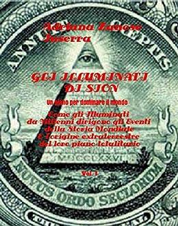 Gli Illuminati di Sion (vol.1): Un piano per dominare il mondo (Italian Edition) by [Zanese Inserra, Adriana]